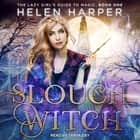 Slouch Witch audiobook by Helen Harper