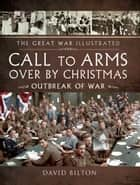 Call to Arms - Over By Christmas ebook by David Bilton