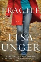 Fragile - A Novel ebook by Lisa Unger