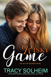 Risky Game - An Out of Bounds Novel ebook by Tracy Solheim