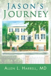 Jason's Journey ebook by Allen L. Harrell, MD