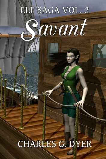 Savant: Elf Saga Vol. 2 ebook by Charles G. Dyer