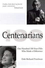Centenarians ebook by Dale Richard Perelman
