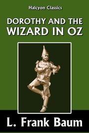 Dorothy and the Wizard in Oz by L. Frank Baum [Wizard of Oz #4] ebook by L. Frank Baum