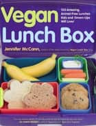 Vegan Lunch Box ebook by Jennifer McCann