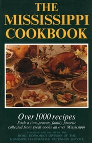 The Mississippi Cookbook ebook by http://www.netread.com/jcusers/1343/1804336/image/lgcover.2689397.jpg Mississippi Cooperative Extension Service