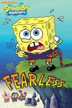 Fearless (SpongeBob SquarePants) ebook by Nickelodeon Publishing