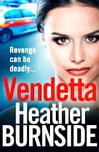 Vendetta ebook by Heather Burnside
