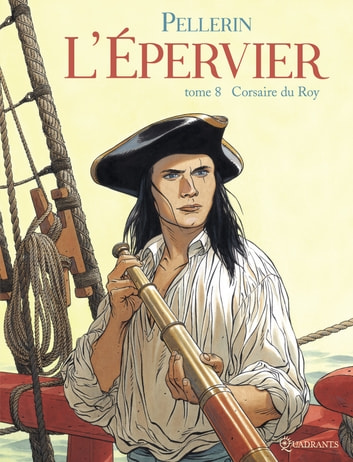 L'Epervier T08 - Corsaire du Roy eBook by Patrice Pellerin