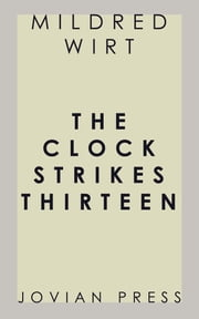 The Clock Strikes Thirteen ebook by Mildred Wirt