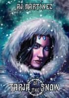 Tarja Of The Snow ebook by AJ Martinez