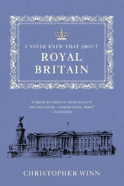I Never Knew That About Royal Britain ebook by Christopher Winn