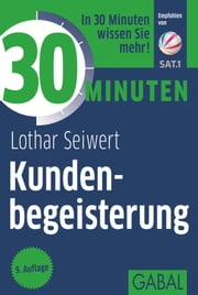 30 Minuten Kundenbegeisterung ebook by Kobo.Web.Store.Products.Fields.ContributorFieldViewModel