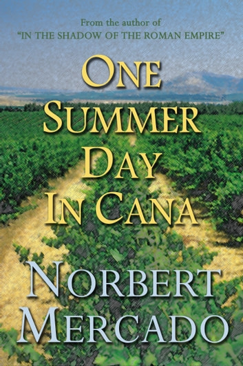 One Summer Day In Cana ebook by Norbert Mercado