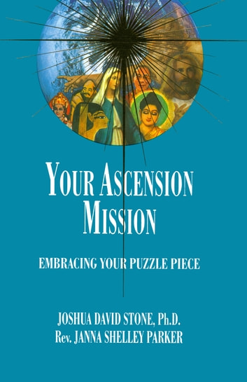 Your Ascension Mission - Embracing Your Puzzle Piece ebook by Joshua David Stone,Janna Shelley