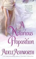 A Notorious Proposition ebook by Adele Ashworth