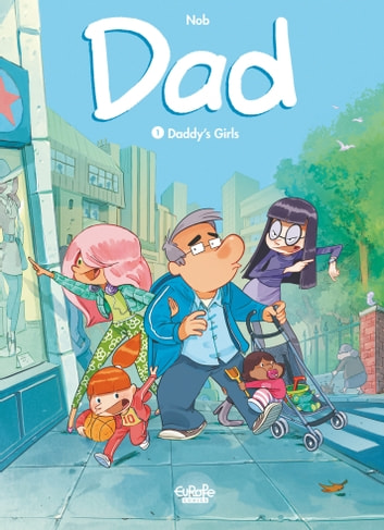 Dad - Volume 1 - Daddy's girls ebook by Nob,Nob