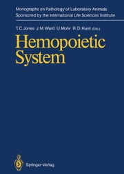 Hemopoietic System ebook by Thomas C. Jones,Jerrold M. Ward,Ulrich Mohr,Ronald D. Hunt