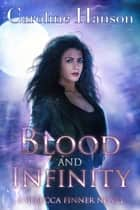 Blood and Infinity ebook by Caroline Hanson