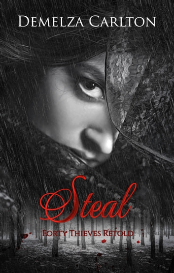 Steal - Forty Thieves Retold ebook by Demelza Carlton