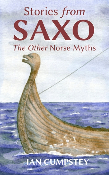 Stories from Saxo - The Other Norse Myths ebook by Ian Cumpstey