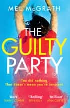 The Guilty Party ebook by Mel McGrath