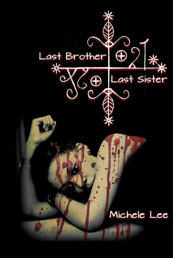 Last Brother, Last Sister ebook by Michele Lee