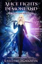 Blood and Snow 12: Alice Fights Demonland: Demonland Book Two ebooks by RaShelle Workman