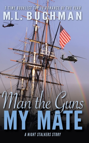Man the Guns, My Mate ebook by M. L. Buchman