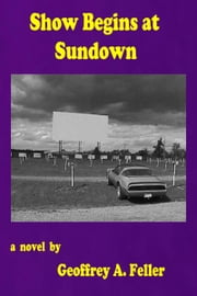 Show Begins at Sundown ebook by Geoffrey A. Feller