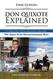 Don Quixote Explained - The Story of an Unconventional Hero ebook by Emre Gurgen