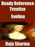 Ready Reference Treatise: Evelina ebook by Raja Sharma