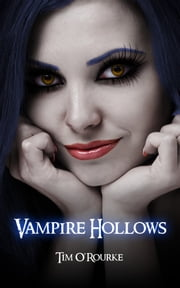 Vampire Hollows ebook by Tim O'Rourke