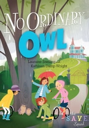 S.A.V.E. Squad Series Book 4: No Ordinary Owl ebook by Lauraine Snelling,Kathleen Wright