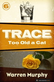 Too Old a Cat - Trace #6 ebook by Warren Murphy