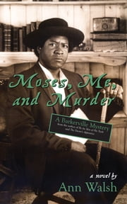 Moses, Me, and Murder - A Barkerville Mystery ebook by Ann Walsh