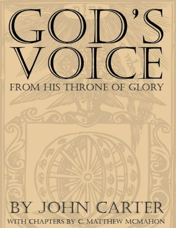 God's Voice from His Throne of Glory ebook by C. Matthew McMahon,John Carter