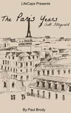 F. Scott Fitzgerald ebook by The Paris Years
