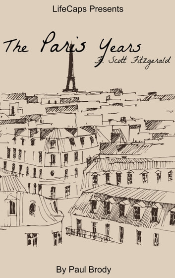 F. Scott Fitzgerald - The Paris Years ebook by Paul Brody