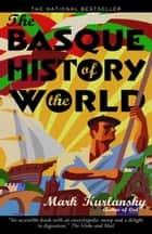 Basque History Of The World ebook by Mark Kurlansky
