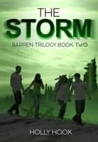 The Storm - Barren Trilogy, #2 ebook by Holly Hook