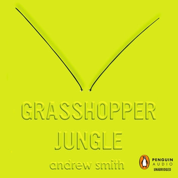 Grasshopper Jungle audiobook by Andrew Smith
