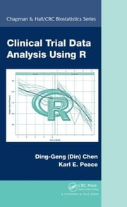 Clinical Trial Data Analysis Using R ebook by Chen, Din