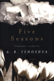 Five Seasons ebook by A. B. Yehoshua,Hillel Halkin