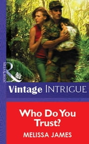 Who Do You Trust? (Mills & Boon Vintage Intrigue) eBook by Melissa James