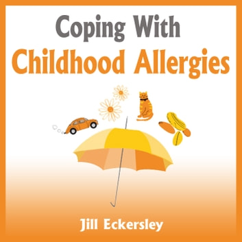Coping With Childhood Allergies audiobook by Jill Eckersley
