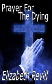 Prayer for the Dying ebook by Elizabeth Revill