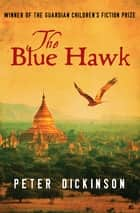 The Blue Hawk ebook by Peter Dickinson