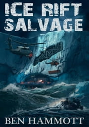 Ice Rift - Salvage - Ice Rift, #2 ebook by Ben Hammott