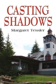 Casting Shadows ebook by Margaret Tessler